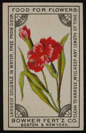Trade card for Bowker Fert'z Co., food for flowers, Boston & New York