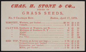 Trade card for Chas. H. Stone & Co., prices of grass seeds, 9 Chatham Row, Boston, Mass., April 17, 1873