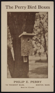 Trade card for Perry Bird Boxes, Philip E. Perry, 748 Tremont Bldg., Boston, mass., undated