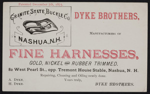 Trade card for Dyke Brothers, fine harnesses, 82 West Pearl St., opp. Tremont House Stable, Nashua, New Hampshire, ca. 1875