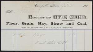 Billhead for Otis Cobb, comission dealer in flour, grain, hay, straw and coal, corner Montello and Chestnut Streets, Campello, Mass., dated June 30, 1886