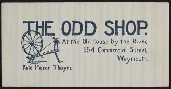Trade card for The Odd Shop, at the Old House by the river, 154 Commercial Street, Weymouth, Mass., 1924