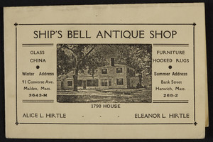 Trade card for Ship's Bell Antique Shop, 91 Converse Ave., Malden, Mass., Bank Street, Harwich, Mass., undated