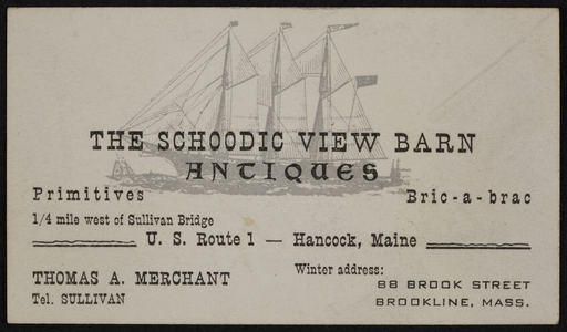 Business card for The Schoodic View Barn Antiques, U.S. Route 1, Hancock, Maine, 88 Brook Street, Brookline, Mass., undated