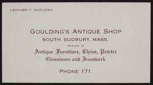 Business card for Goulding's Antique Shop, South Sudbury, Mass., undated