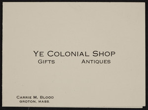 Business card for Ye Colonial Shop, Groton, Mass., undated