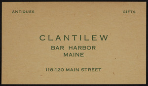 Business card for Clantilew, 118-120 Main Street, Bar Harbor Maine, undated