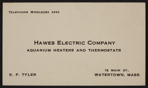 Business card for Hawes Electric Company, 15 Main Street, Watertown, Mass., 1920-1940