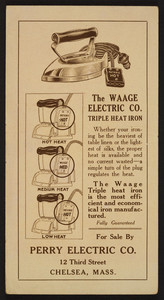 Trade card for the Waage Electric Co. Triple Heat Iron, Perry Electric Co., 12 Third Street, Chelsea, Mass., undated