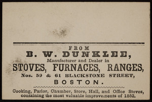 Trade card for B.W. Dunkle, stoves, furnaces, ranges, nos. 59 & 61 Blackstone Street, Boston, Mass., 1852