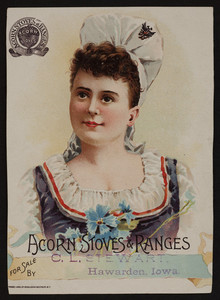 Trade card for Acorn Stoves & Ranges, for sale by C.L. Stewart, Hawarden, Iowa, undated