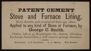 Business card for George C. Smith, patent cement stove and furnace lining, 45 Washington Street, Salem, Mass., undated