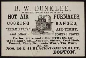 Trade card for B.W. Dunklee & Co., hot air furnaces, cooking ranges, nos. 40 & 41 Blackstone Street, Boston, Mass., undated
