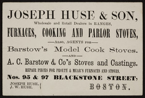 Trade card for Joseph Huse, furnaces, cooking and parlor stoves, nos. 95 & 97 Blackstone Street, Boston, Mass., undated