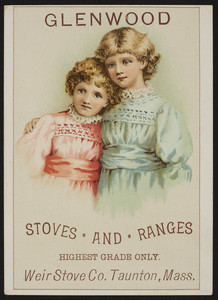 Trade card for Glenwood Stoves and Ranges, Weir Stove Co.,Taunton, Mass., undated