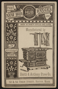 Trade card for Hub Stoves & Ranges, Smith & Anthony Stove Co., 52 & 54 Union Street, Boston, Mass., undated