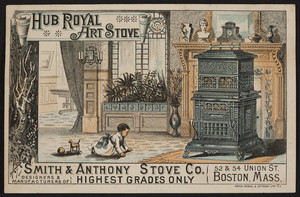 Trade card for Hub Royal Art Stove, Smith & Anthony Stove Co., 52 & 54 Union Street, Boston, Mass., 1883