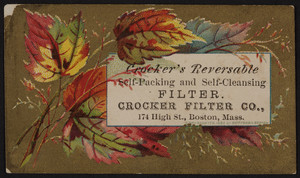 Crocker's Reversable Self-Packing and Self-Cleansing Filter, Crocker Filter Co., 174 High Street, Boston, Mass., undated