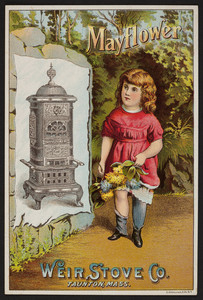 Trade card for Mayflower Stove, manufactured by Weir Stove Co., Taunton, Mass. and sold by Stephen C. Lowe, 585 Purchase St., New Bedford, Mass., undated
