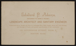 Trade card for Edward P. Adams, landscape architect and sanitary engineer, 178 Devonshire Street, Boston, Mass., undated