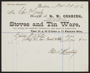 Billhead for D.W. Cushing Stoves and Tin Ware, Nos. 28 & 30 Union & 17 Friend Sts., Boston, Mass., dated November 21, 1876