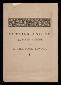 Cottier and Co., 144 Fifth Avenue, New York, 8 Pall Mall, London, undated