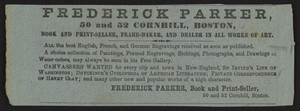 Advertisement for Frederick Parker, book and print-seller, 50 and 52 Cornhill Street, Boston, Mass., undated