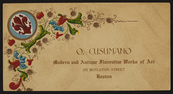 Trade card for O. Cusumano, modern and antique Florentine works of art, 292 Boylston Street, Boston, Mass., undated
