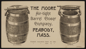 Trade card for The Moore Air-Tight Barrel Closer Company, Peabody, Mass., ca. 1891