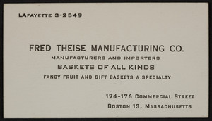 Business card for Fred Theise Manufacturing Co., baskets, 174-176 Commercial Street, Boston, Mass., undated
