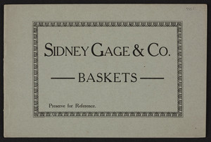 Sidney Gage & Co. baskets, Bellows Falls, Vermont, undated