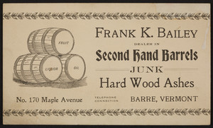 Trade card for Frank K. Bailey, second hand barrels, No. 170 Maple Avenue, Barre, Vermont, undated
