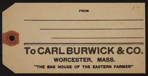 Tag for Carl Burwick & Co., bags, Worcester, Mass., undated
