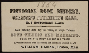 Trade card for the Pictorial Book Bindery, Gleason's Publishing Hall, No.1 Montgomery Place, Boston, Mass., 1854