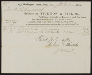 Billhead for Ticknor & Fields, publishers, booksellers, importers and stationers, 135 Washington Street, Boston, Mass., dated July 1, 1861