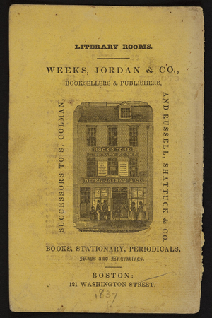 Trade card for Weeks, Jordan & Co., booksellers & publishers and Russell, Shattuck & Co., 121 Washington Street, Boston, Mass., 1837