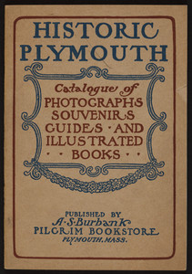 Historic Plymouth catalogue of photographs, souvenirs, guides and illustrated books, A.S. Burbank, Pilgrim Bookstore, Plymouth, Mass., undated