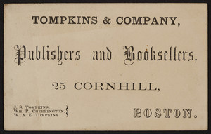 Trade card for Tompkins & Company, publishers and booksellers trade card, 25 Cornhill, Boston, Mass., undated