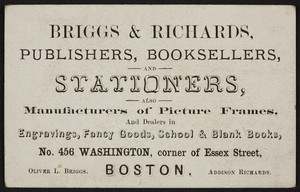 Trade card for Briggs & Richards, publishers, booksellers and stationers, No. 456 Washington corner of Essex Street, Boston, Mass., undated