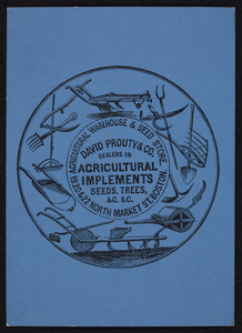 Trade card for David Prouty & Co., dealers in agricultural implements, seeds, trees, 19, 20 & 22 North Market Street, Boston, Mass. ca. 1850