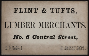 Trade card for Flint & Tufts, lumber merchants, No. 6 Central Street, Boston, Mass., undated