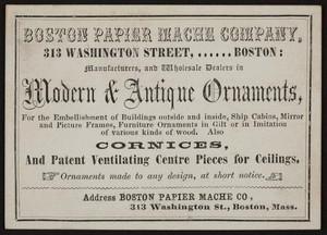 Trade card for Boston Papier Mache Company, 313 Washington Street, Boston, Mass., undated