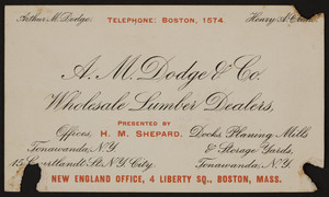 Trade card for A.M. Dodge & Co., wholesale lumber dealers, 4 Liberty Square, Boston, Mass., undated