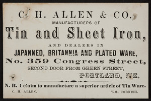 Trade card for C.H. Allen & Co., manufacturers of tin and sheet iron, No.359 Congress Street, second door from Green Street, Portland, Maine, undated