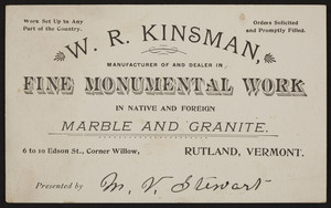 Trade card for W.R. Kinsman, fine monumental work, 6 to 10 Edison Street, corner Willow, Rutland, Vermont, undated