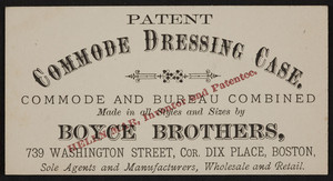 Trade card for Boyce Brothers, Patent Commode Dressing Case, 739 Washington Street, corner Dix Place, Boston, Mass., undated