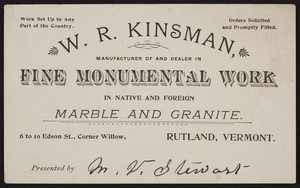 Trade card for W.R. Kinsman, fine monumental work, 6 to 10 Edson Street, corner Willow, Rutland, Vermont, undated