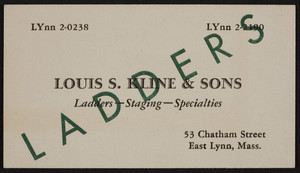 Business card for Louis S. Kline & Sons, ladders, staging, specialties, 53 Chatham Street, East Lynn, Mass., undated