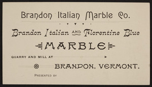 Trade card for Brandon Italian Marble Co., Brandon, Vermont, undated