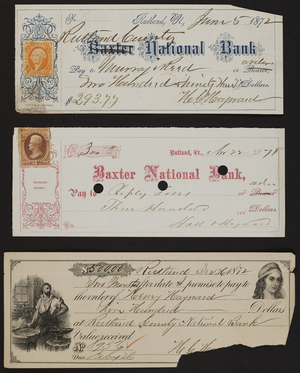 Checks for the Baxter National Bank, Rutland, Vermont, 1871-1872